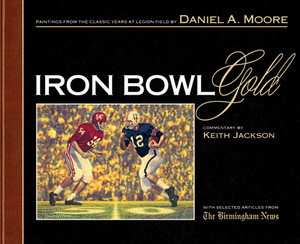 Iron Bowl Gold - Limited Edition Book (Alabama vs. Auburn Football)