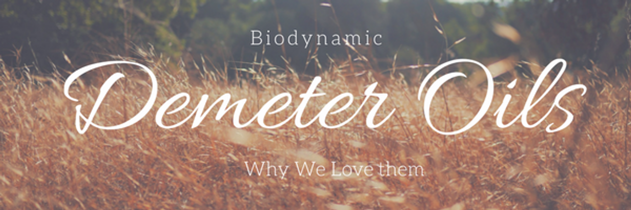Demeter Biodynamic Oils: Why We Love Them