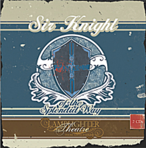 Sir Knight Of the Splendid Way - Lamplighter Theatre Dramatic Audio CD