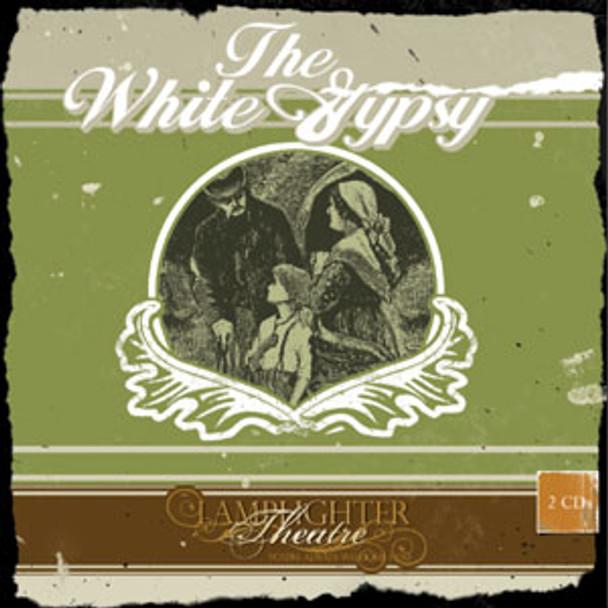 The White Gypsy - Lamplighter Theatre Dramatic Audio CD