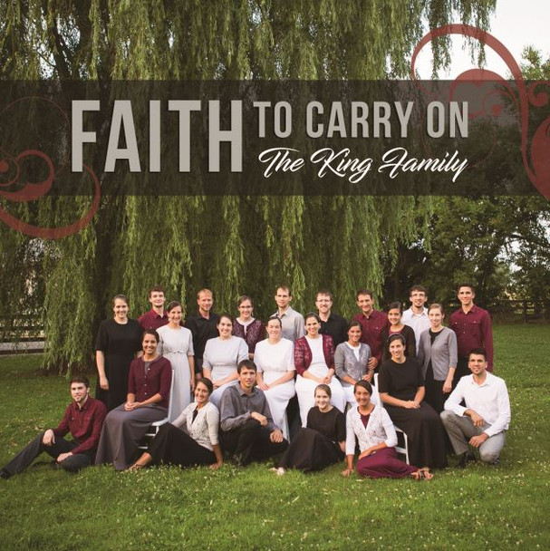 Faith to Carry On a cappella CD by the King Family, Mennonite Family