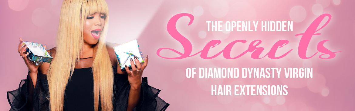 The Openly Hidden Secrets Of Diamond Dynasty Virgin Hair Extensions
