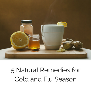 On the Blog 5 Natural Remedies for Cold and Flu Season