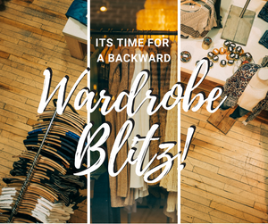 It's time for a backward wardrobe blitz!
