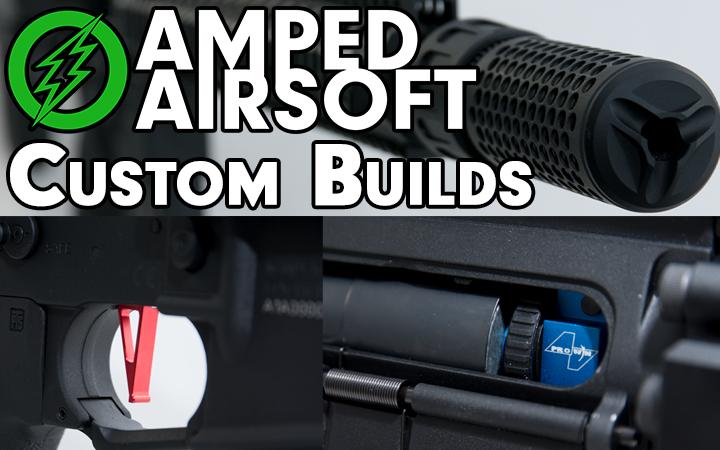Amped Airsoft Custom gun builds