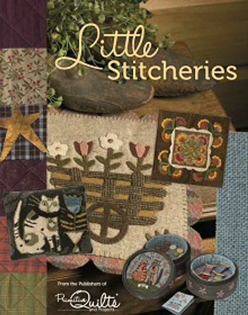 Little Stitcheries, eBook by Primitive Quilts & Projects