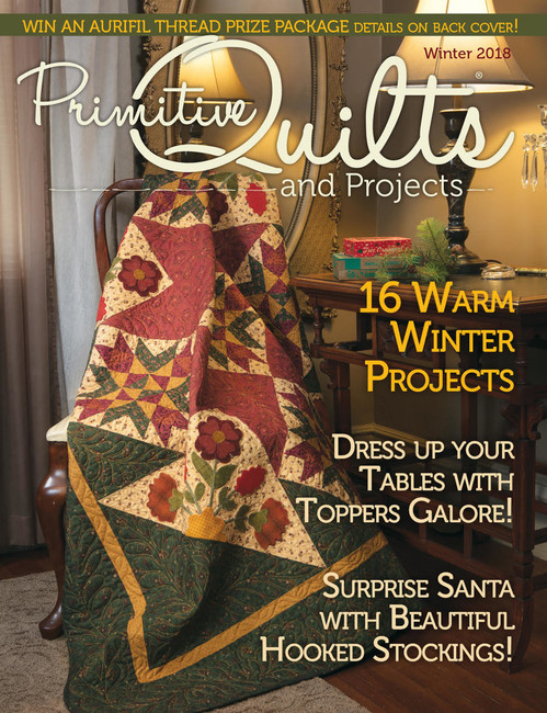Winter 2018 Primitive Quilts and Projects Magazine