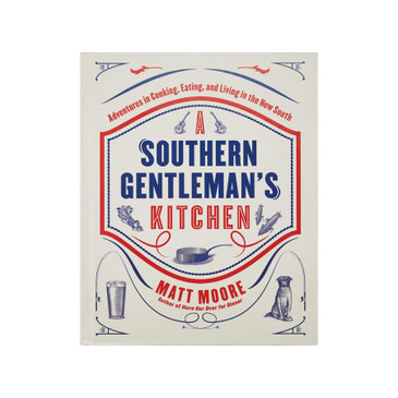 Book A Southern Gentleman's Kitchen by Matt Moore, hardcover; 288 pages