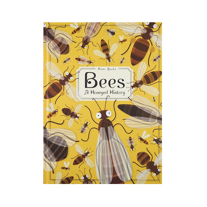"""Bees: A Honeyed History"" children's book by Piotr Socha, hardcover, 80 pages."