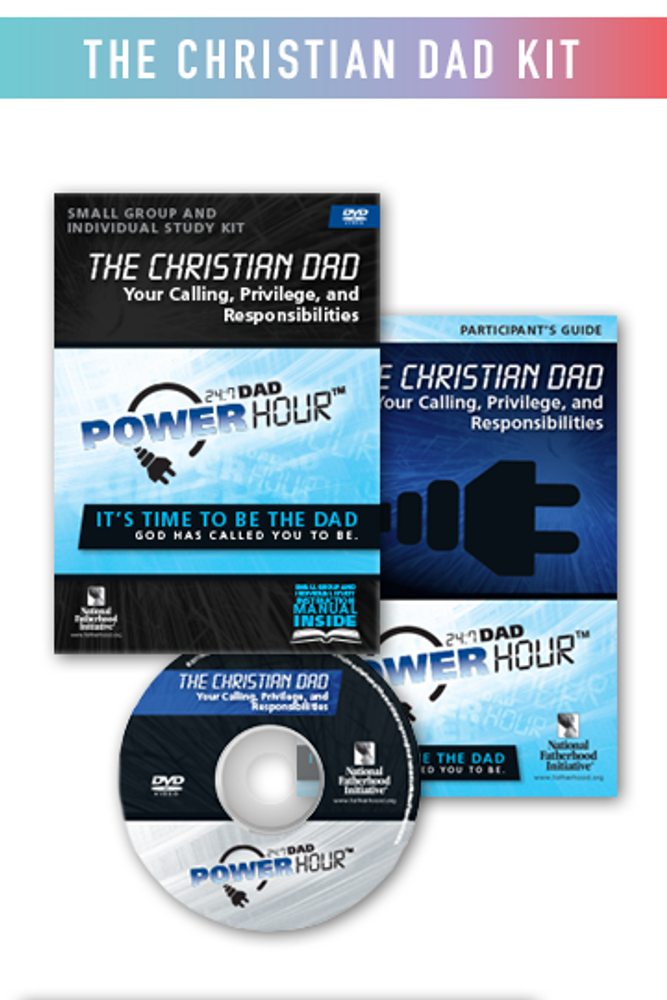Complete Program Kit: 24/7 Dad Power Hour, The Christian Dad