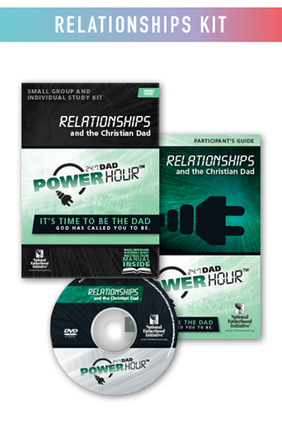 Complete Program Kit: 24/7 Dad Power Hour, Relationships and The Christian Dad