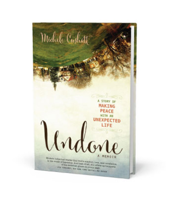 Undone: A Story of Making Peace With an Unexpected Life (Paperback Book)