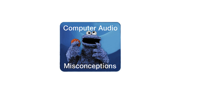 Computer Audio Misconceptions