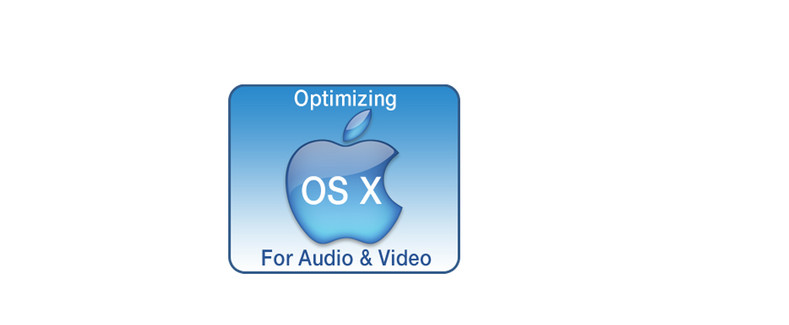 Optimizing OS X For Audio & Video