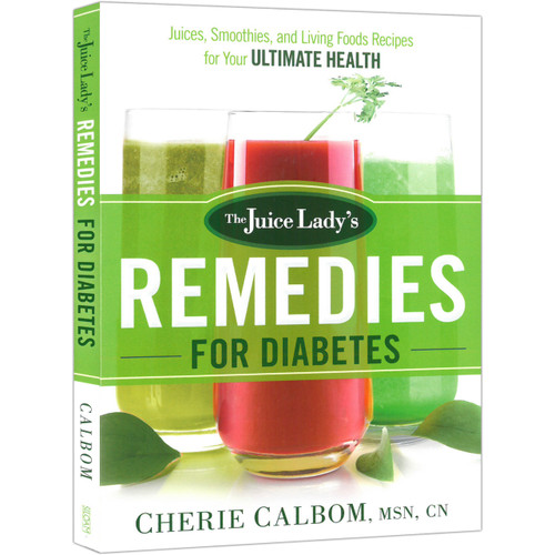 The Juice Lady's Remedies for Diabetes