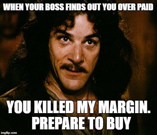 you-killed-my-margin-prepare-to-buy2.jpg