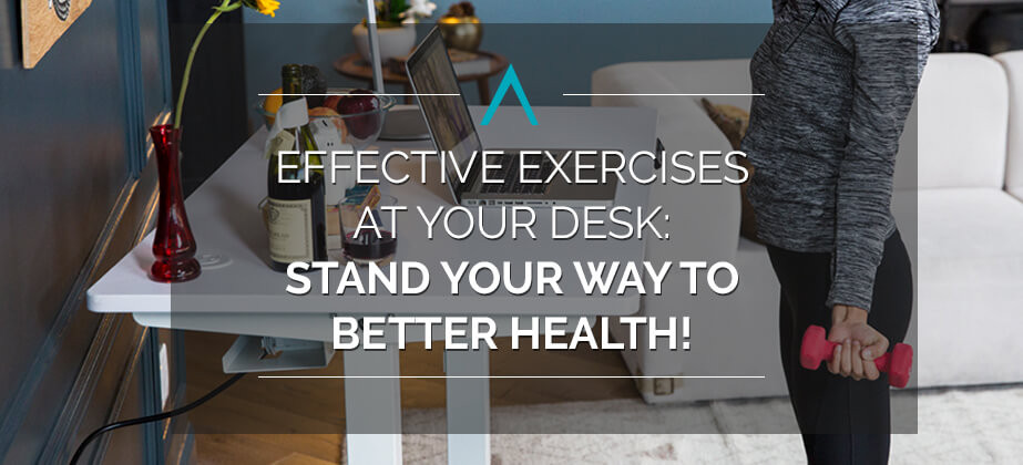 Effective Exercises at Your Desk: Stand Your Way to Better Health!