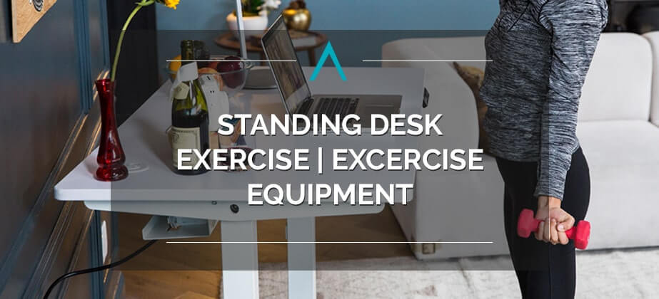 Standing Desk Exercise | Excercise Equipment