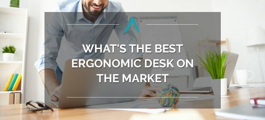 What's the Best Ergonomic Desk on the Market