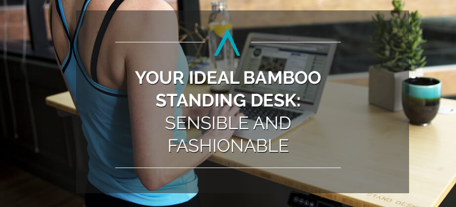 Your Ideal Bamboo Standing Desk: Sensible and Fashionable