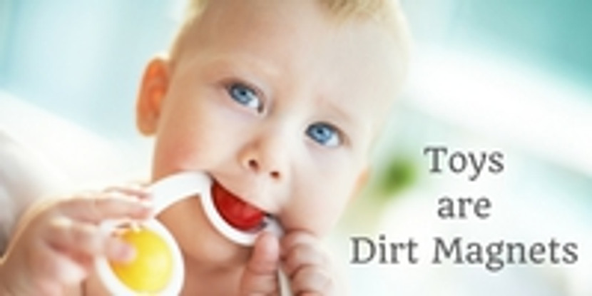 Toys are Dirt Magnets