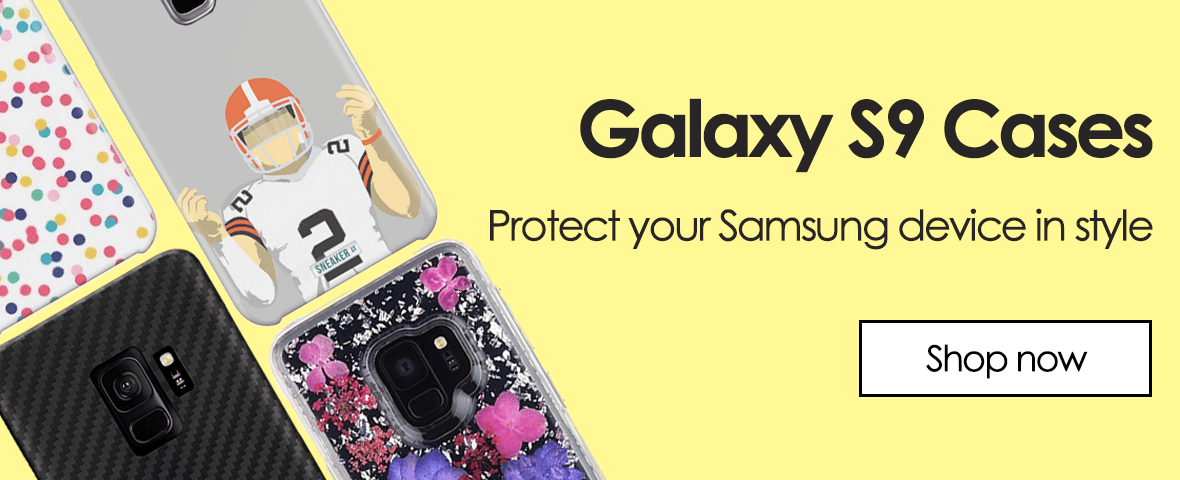 Samsung galaxy S9 cases - protect you samsung device in style. shop now.
