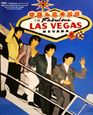 THE BEATLES - WELCOME TO FABULOUS LAS VEGAS II BY STEVE KAUFMAN