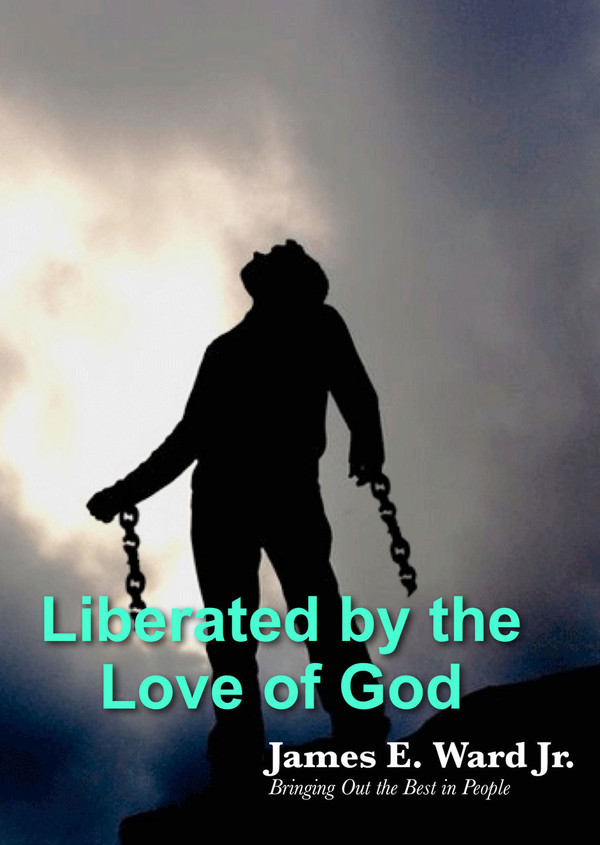 LIBERATED BY THE LOVE OF GOD