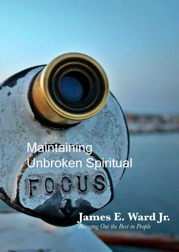 MAINTAINING UNBROKEN SPIRITUAL FOCUS
