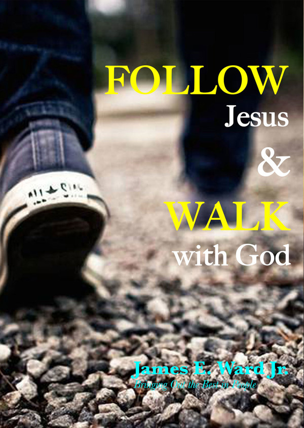 FOLLOW JESUS AND WALK WITH GOD