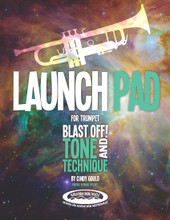 Launch Pad for Trumpet: Blast Off! Tone and Technique