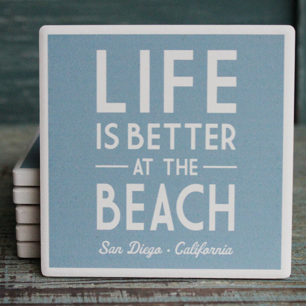 Life is Better at the Beach San Diego Coaster