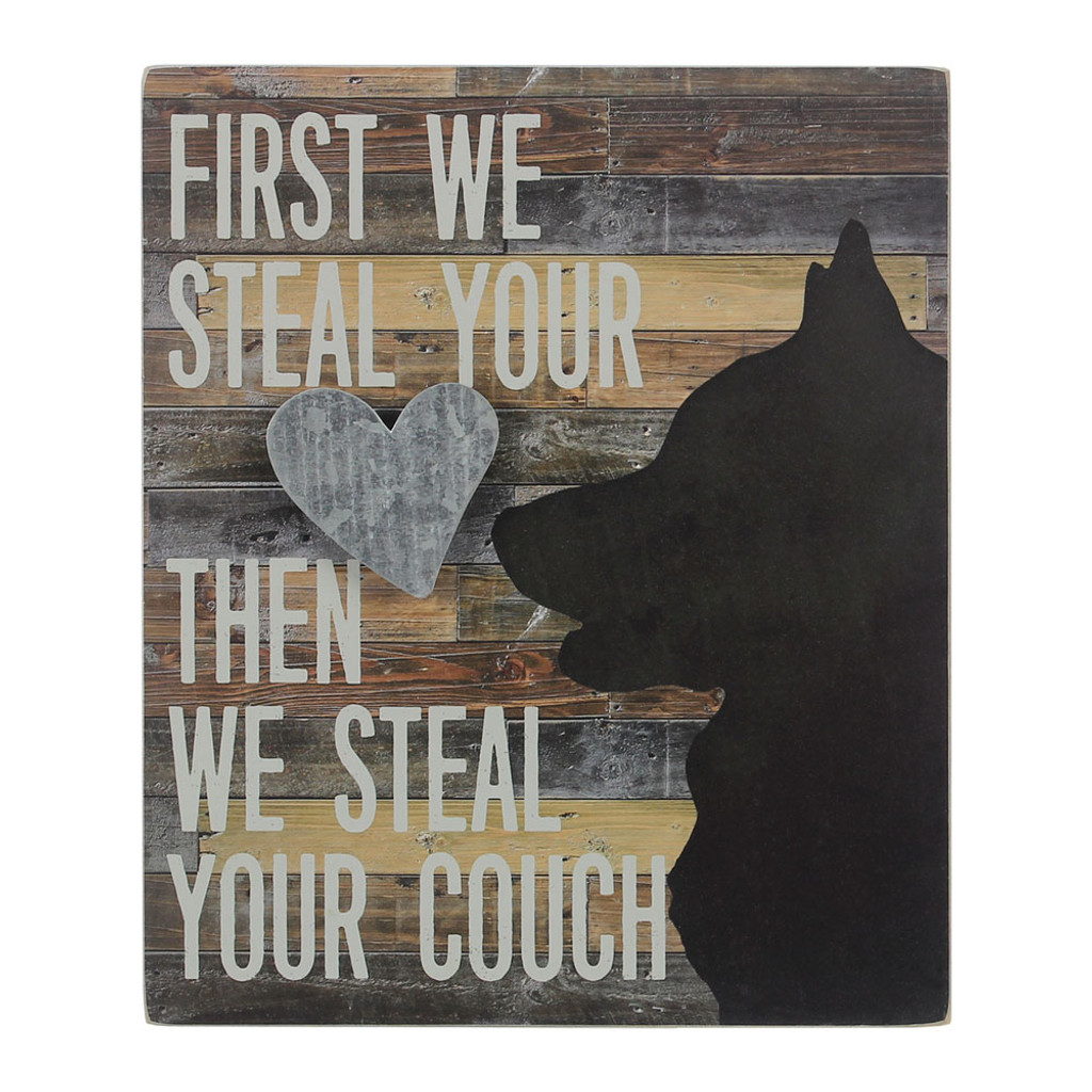 We Steal Your Couch Dog Sign