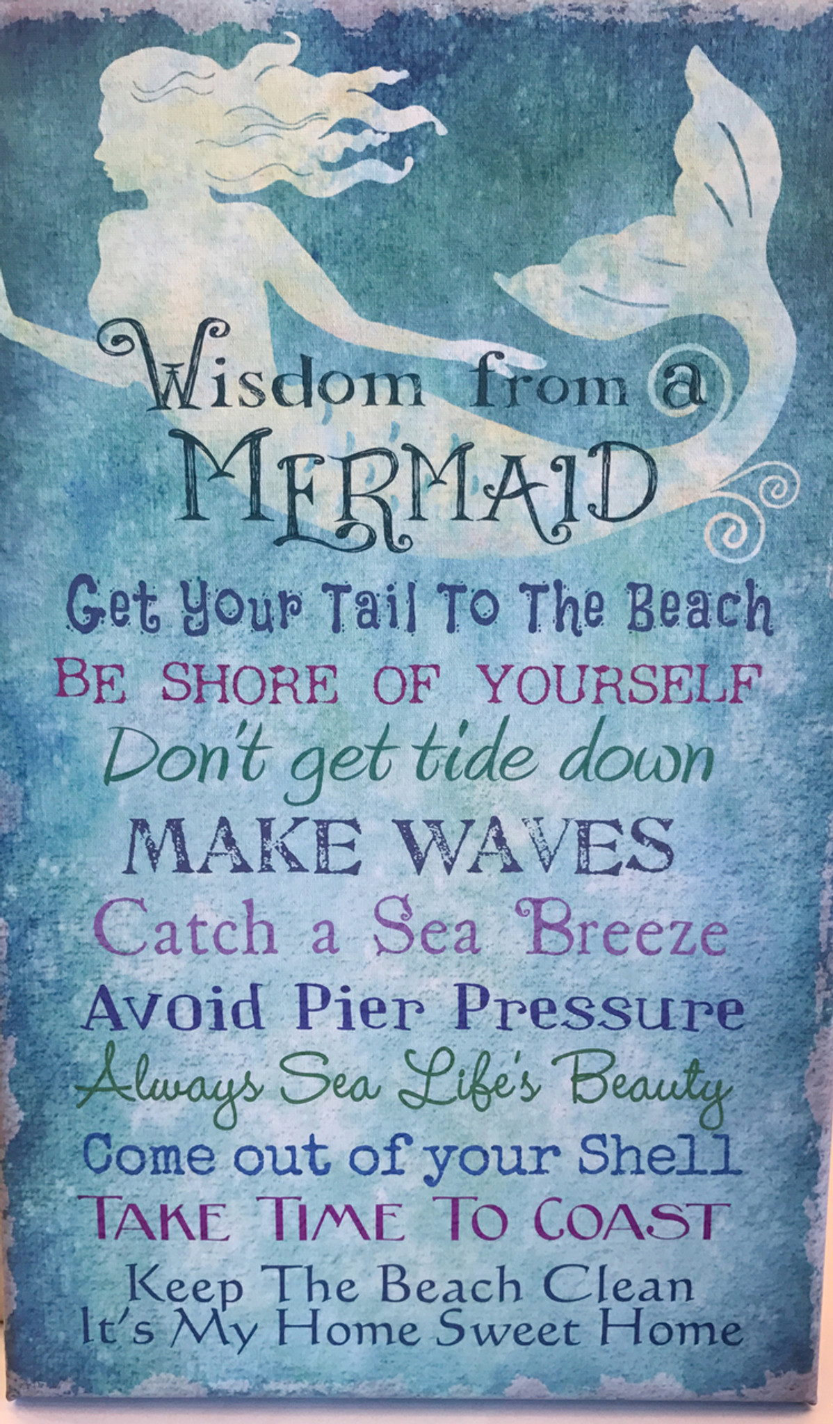 Wisdom from a Mermaid Canvas - Mermaid Advice - Get Your Tail to the ...