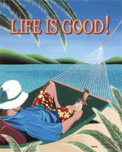 Life is Good Metal Sign