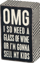 Wine or I'm gonna Sell My Kids Sign