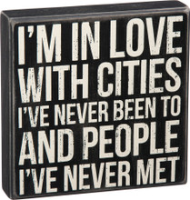 I'm in love with cities I've never been to, and people I've never met