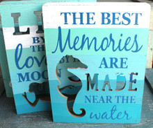 The Best Memories are Made near the Water - Seahorse