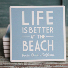 Life is Better at the Beach Venice Coster