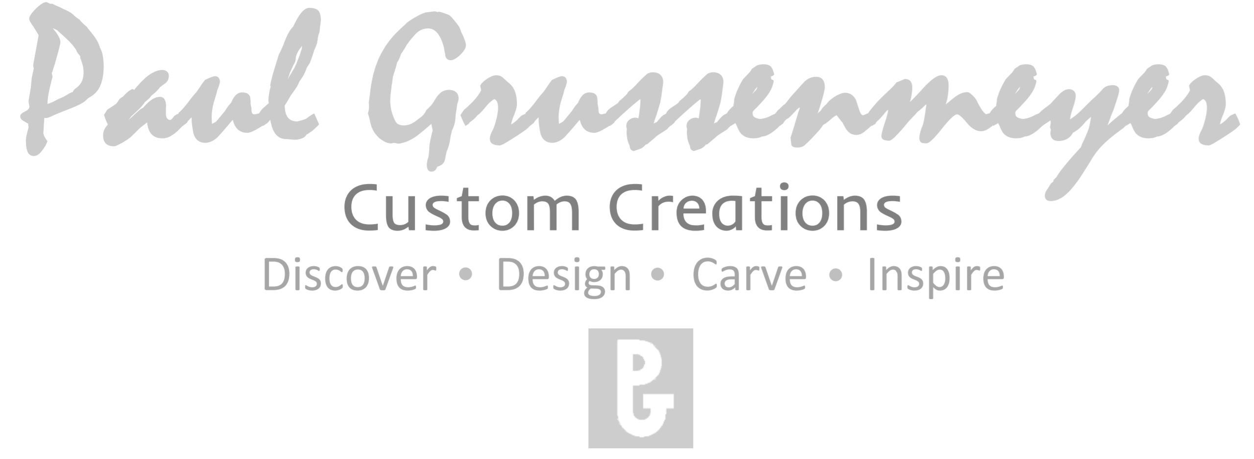 Paul Grussenmeyer Custom Creations