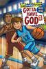 Gotta Have God Vol 3 Ages 10-12