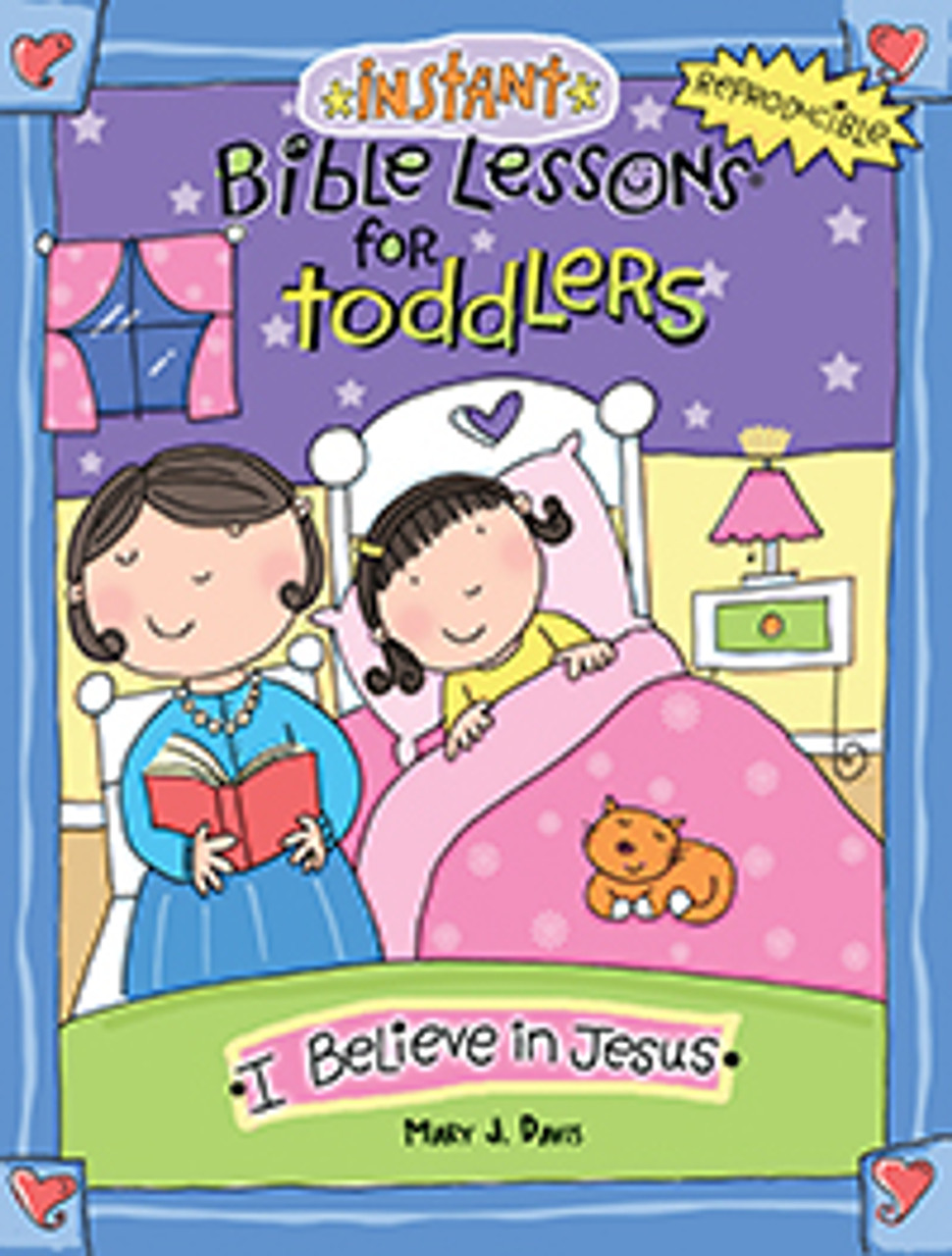 Instant Bible Lessons for Toddlers - I Believe in Jesus