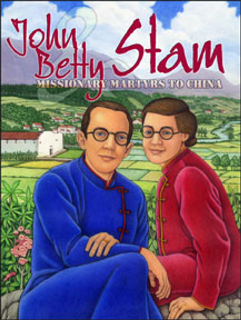 John & Betty Stam Martyrs To China (lesson guide)*