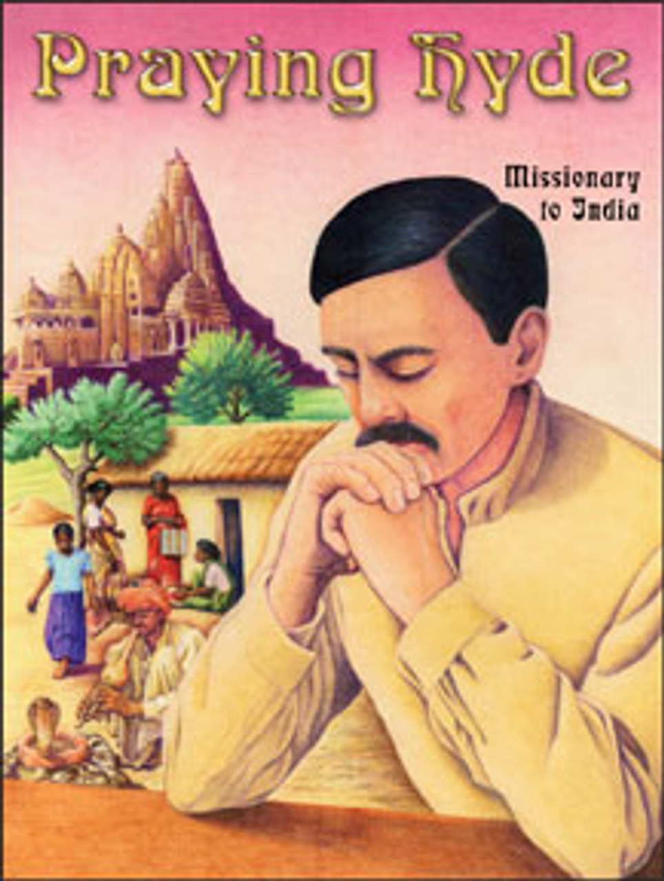Praying Hyde Missionary to India (lesson guide)*