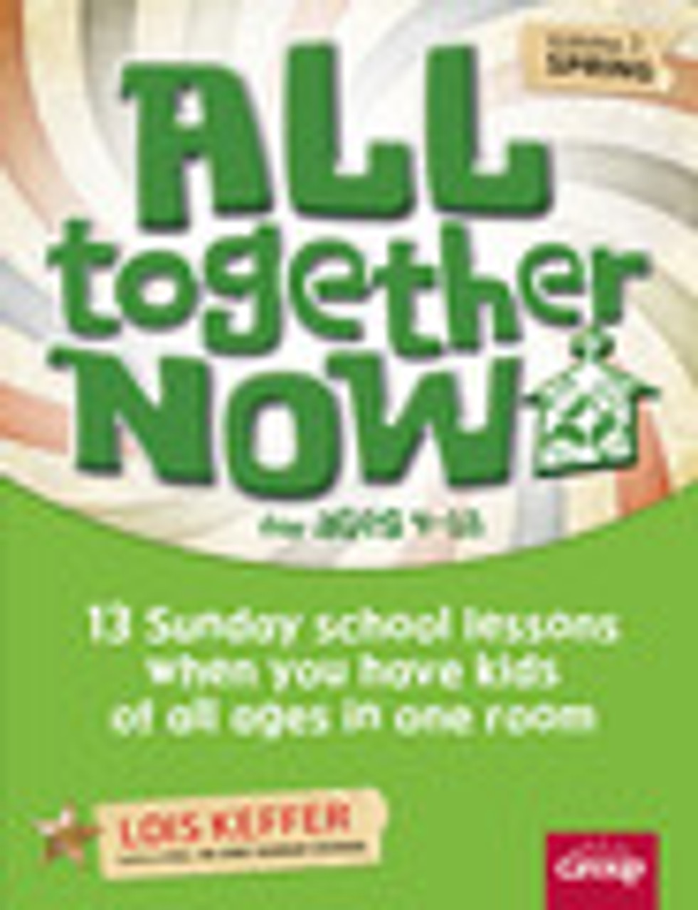 All Together Now for ages 4-12 Volume 3 (spring)