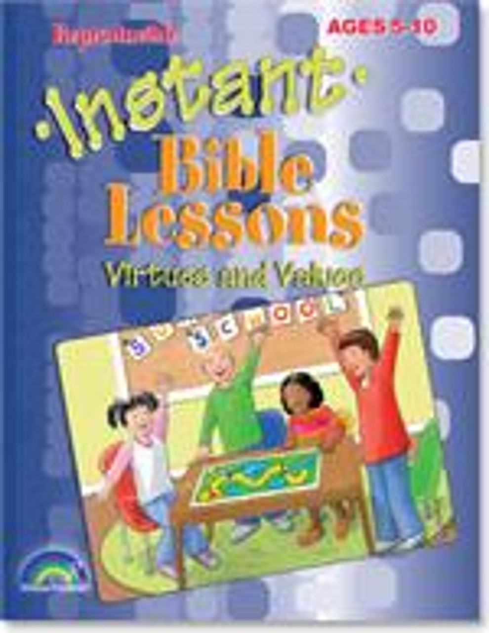 Instant Bible Lessons for Ages 5-10 Virtues and Values