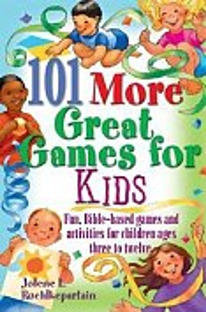 101 More Great Games for Kids