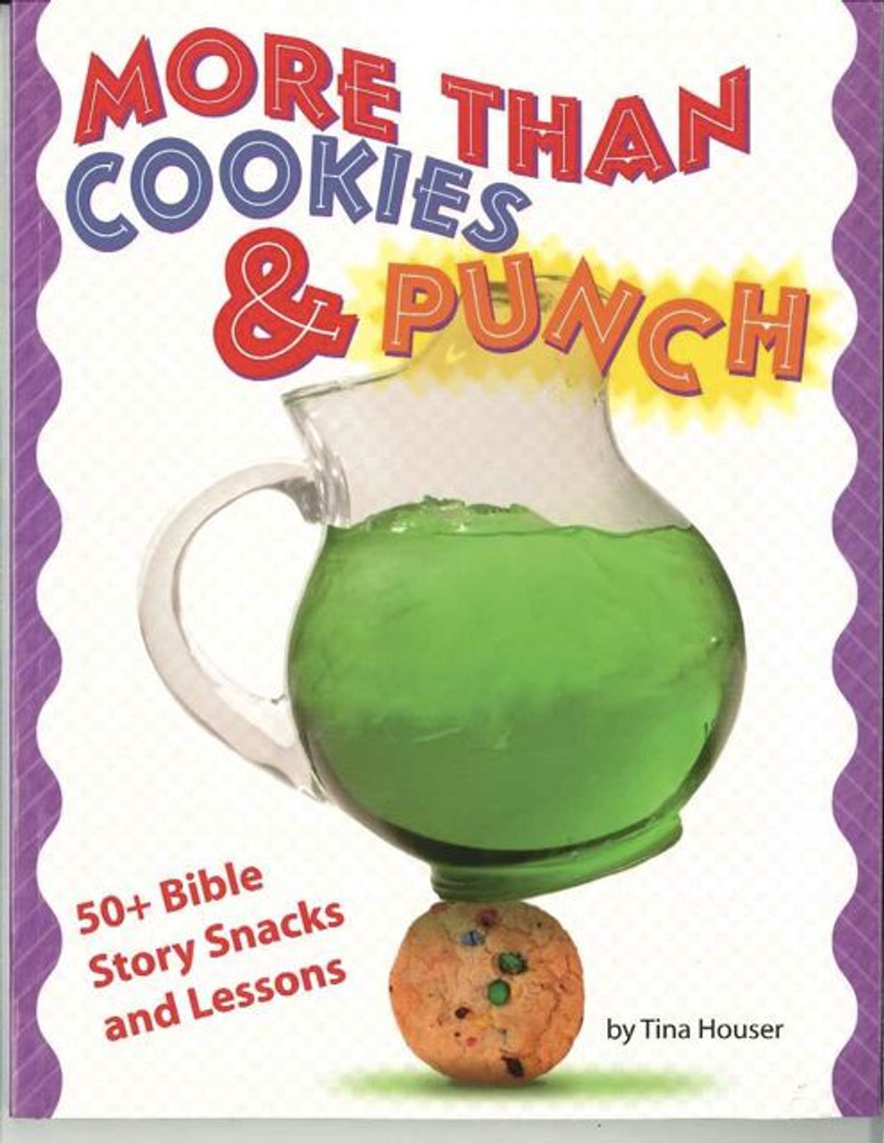 More than Cookies & Punch - 50 Bible Story Snacks and Lessons
