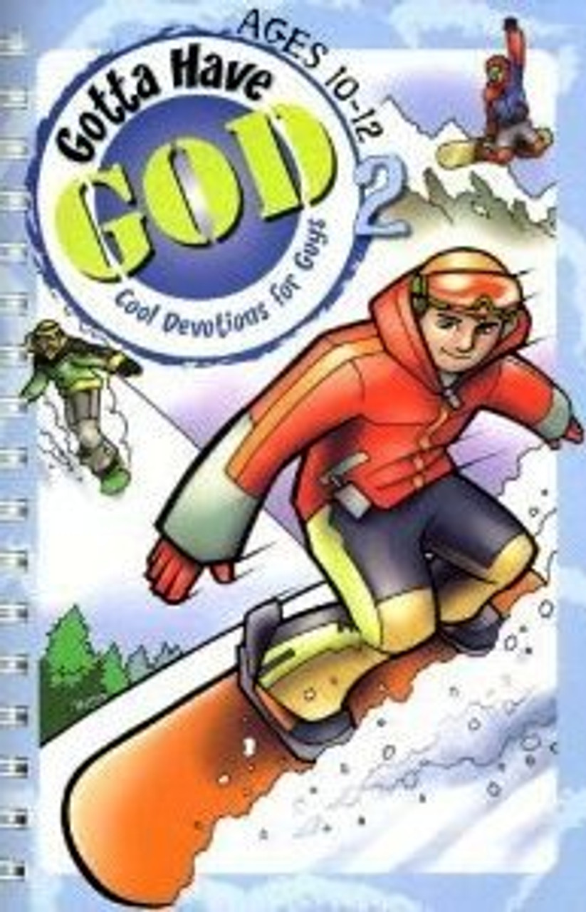 Gotta Have God Ages 10-12
