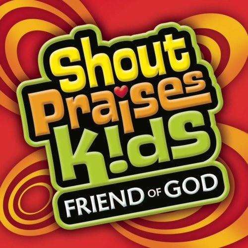 Shout Praises Kids Friend Of God